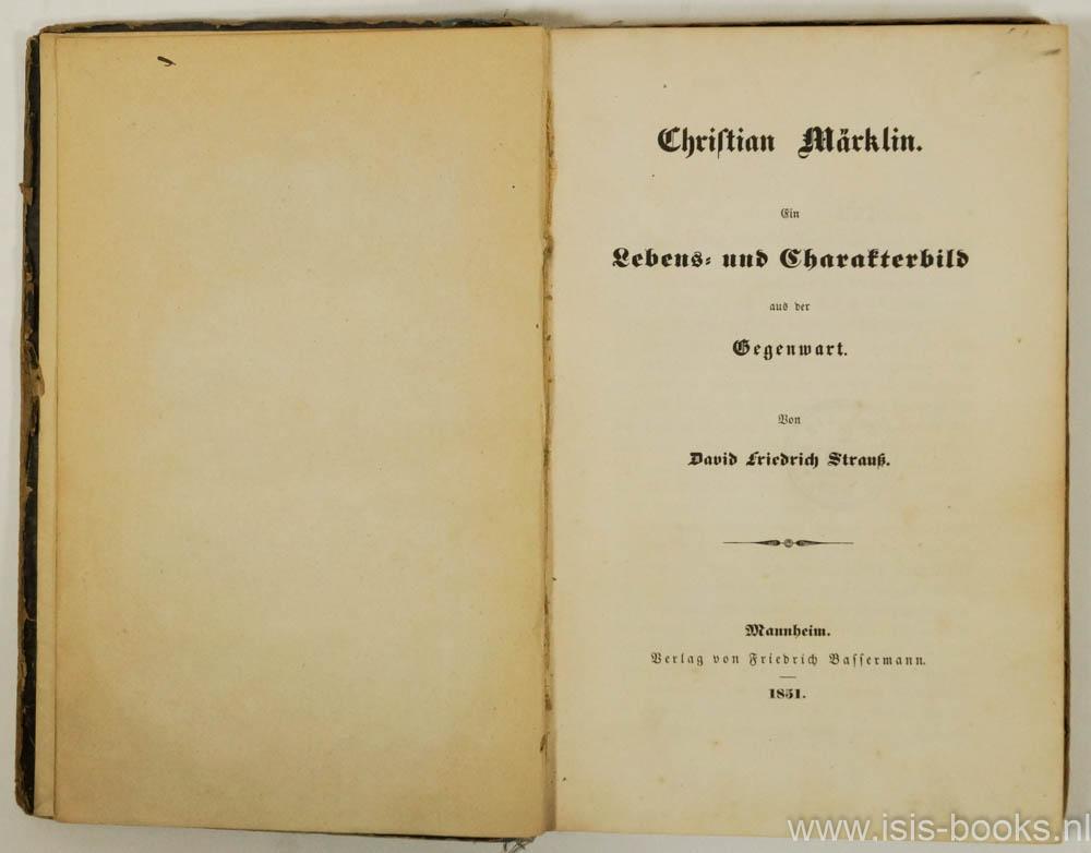 STRAUSS, D.F. - Christian Märklin. Ein Lebens- und Charakterbild aus der Gegenwart.