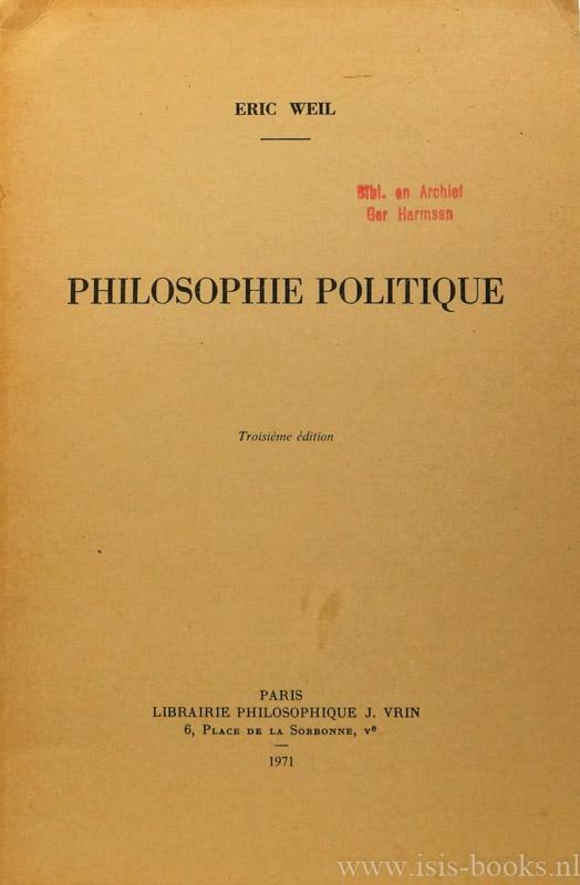 WEIL, E. - Philosophie politique.
