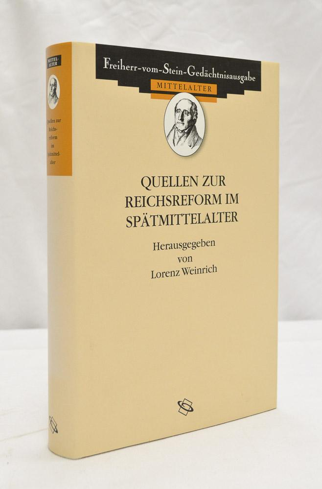 WEINRICH, L., (HRSG.) - Quellen zur Reichsreform im Spätmittelalter. Ausgewählt und übersetzt.