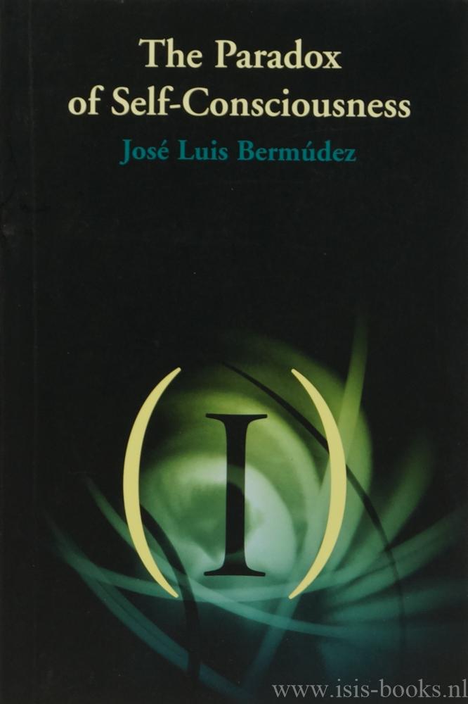 BERMUDEZ, J.L. - The paradox of self-consciousness.