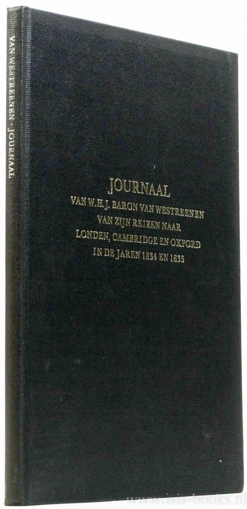 WESTREENEN, W.H.J. VAN - Journaal van W.H.J. baron van Westreenen van zijn reizen naar Londen, Cambridge en Oxford in de jaren 1834 en 1835. Uitgegeven en van aantekeningen voorzien door D. van Velden.