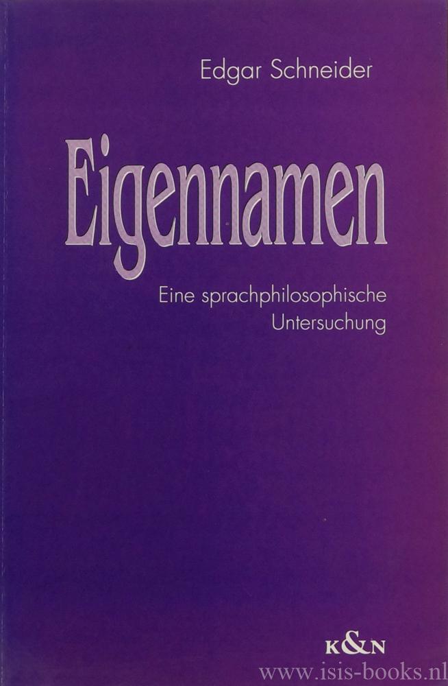 SCHNEIDER, E. - Eigennamen. Eine sprachphilosophische Untersuchung.