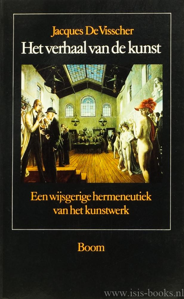 VISSCHER, J. DE - Het verhaal van de kunst. Een wijsgerige hermeneutiek van het kunstwerk.