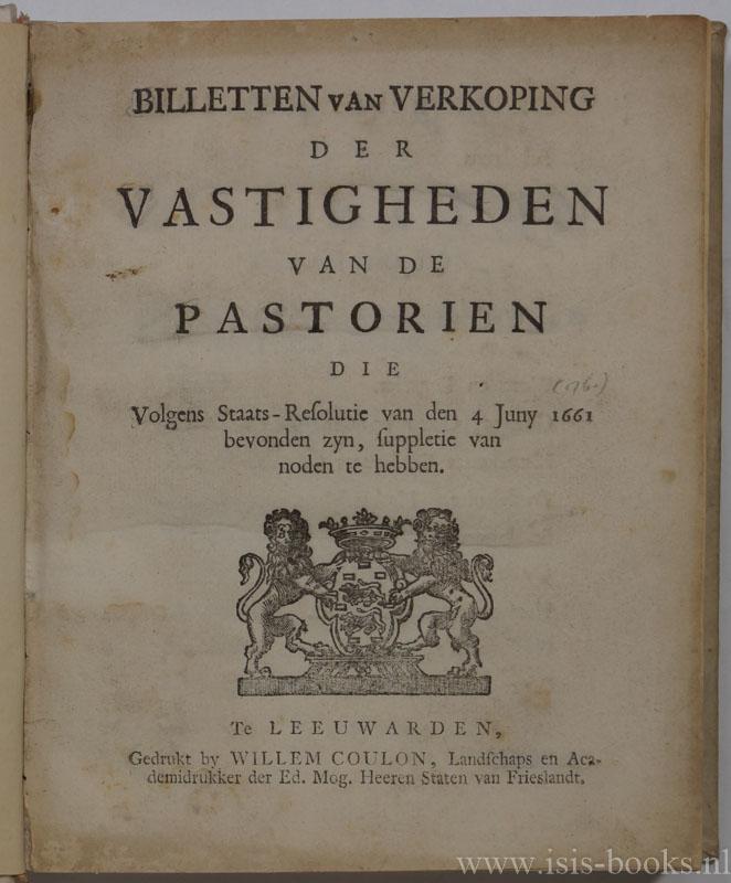 BILLETTEN VAN VERKOPING - Billetten van verkoping der vastigheden van de pastorien die volgens staats-resolutie van de 4 juny (1661= 1761) bevonden zyn, suppletie van noden te hebben.