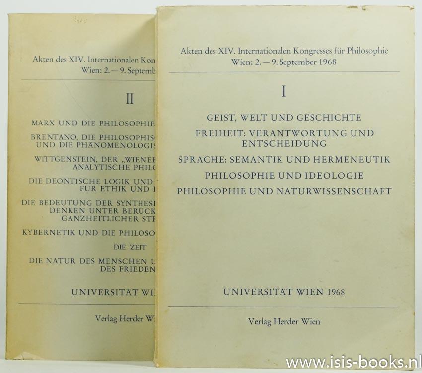GABRIEL, L., HEINTEL, E., ANGSÜSSER, U., (HRSG.) - Akten des XIV. Internationalen Kongresses für Philosophie. Wien. 2.-9. September 1968. 2  volumes.