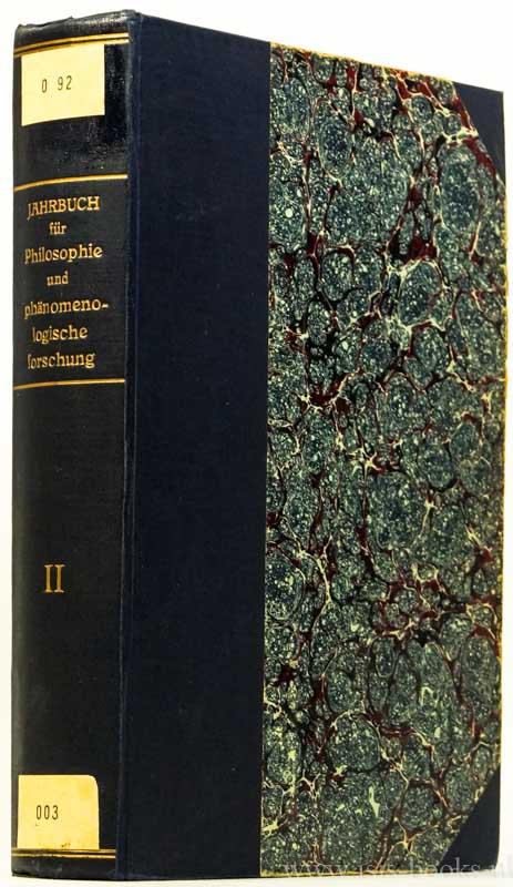 HUSSERL, E., GEIGER, M., PFÄNDER, A., SCHELER, M., (HRSG.) - Jahrbuch für Philosophie und phänomenologische Forschung. In Gemeinschaft mit M. Geiger, A. Pfänder, A. reinach, M. Scheler.  Zweiter Band.