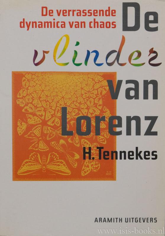 TENNEKES, H., (RED.) - De vlinder van Lorenz. De verrassende dynamica van chaos.