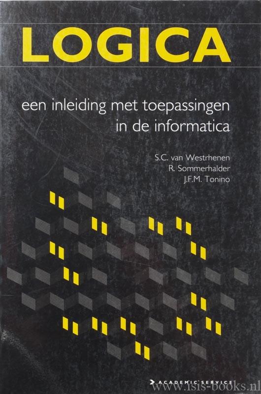 WESTRHENEN, S.C., SOMMERHALDER, R., TONINO, J.F.M. - Logica. Een inleiding met toepassingen in de informatica.