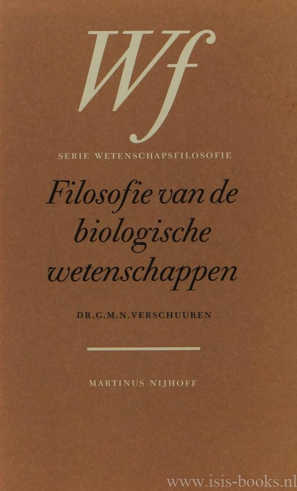 VERSCHUUREN, G.M.N. - Filosofie van de biologische wetenschappen.
