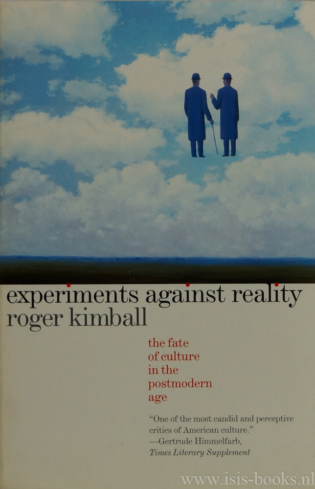KIMBALL, R. - Experiments against reality. The fate of culture in the postmodern age.