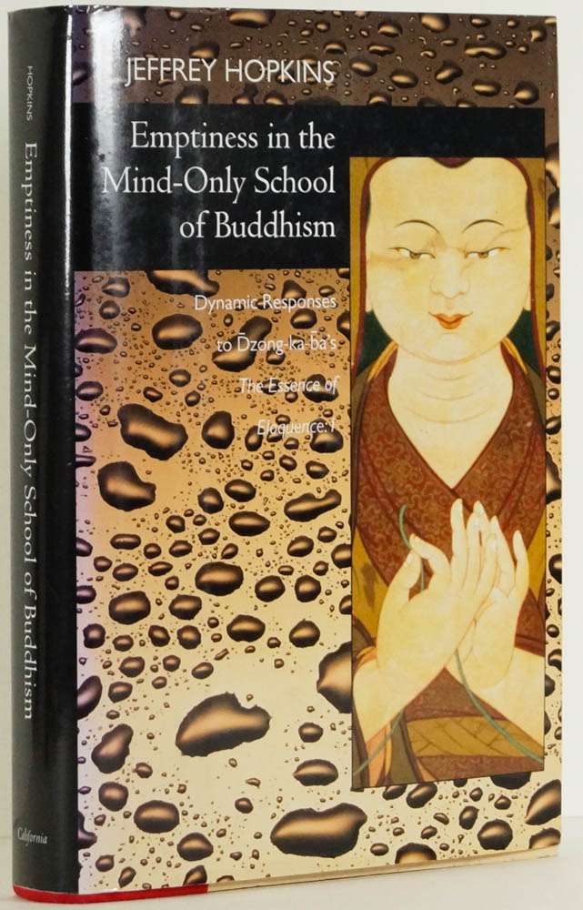 HOPKINS, J. - Emptiness in the Mind-Only school of buddhism. Dynamic responses to Dzong-ka-ba's The essence of eloquence: I.