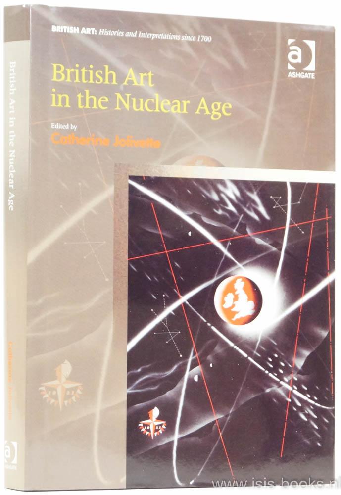 JOLIVETTE, C. , (ED.) - British art in the nuclear age.