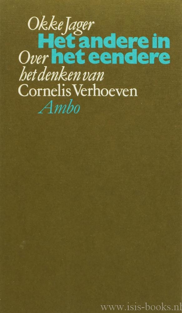 VERHOEVEN, C., JAGER, O. - Het andere in het eendere. Over het denken van Cornelis Verhoeven.