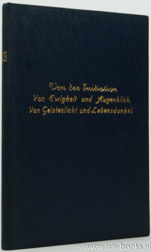 STEINER, R. - Von der Initiation. Von Ewigkeit und Augenblick. Von Geisteslicht und Lebensdunkel;. Ein Vortragszyklus gehalten in München vom 25. bis 31. August 1912 von Dr. Rudolf Steiner.