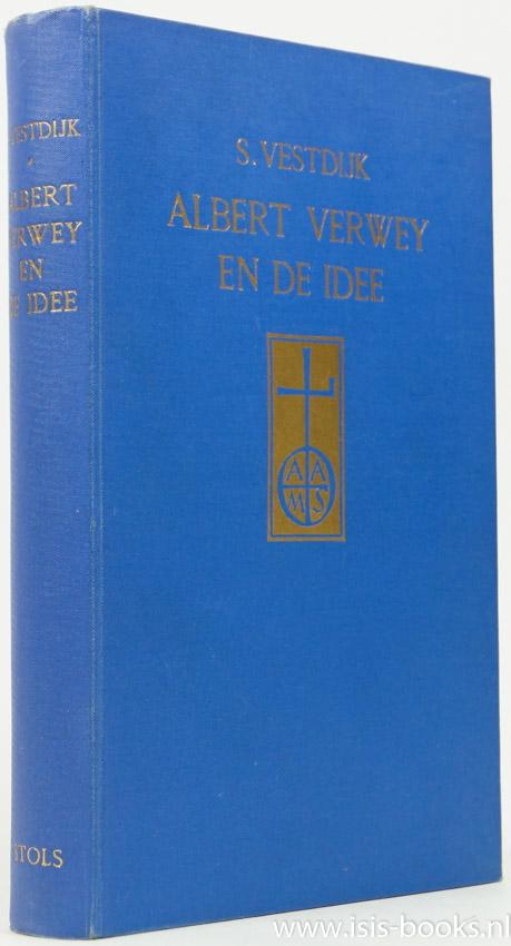 VESTDIJK, S. - Albert Verwey en de idee.