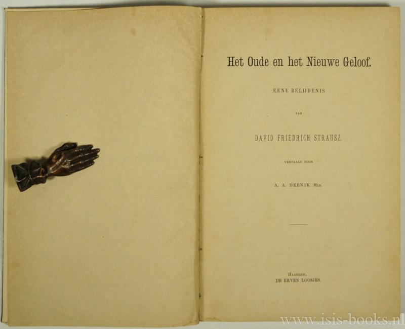 STRAUSS, D.F. - Het oude en het nieuwe geloof. Eene belijdenis