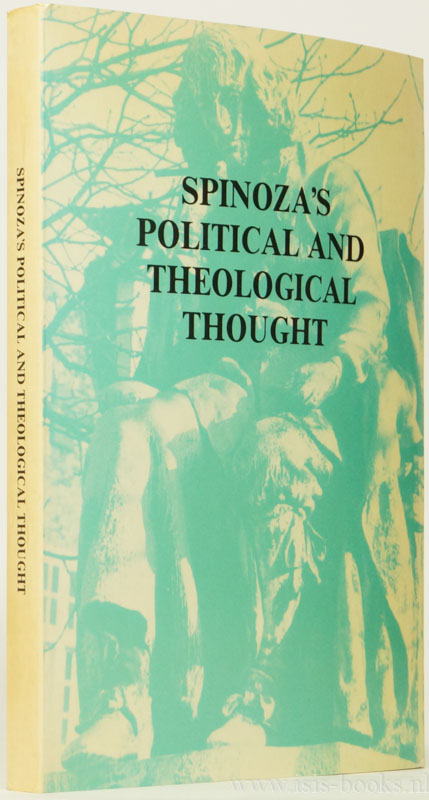 SPINOZA, B. DE, DEUGD, C. DE, (ED.) - Spinoza's political and theological thought. International symposium under the auspices of the Royal Netherlands Academy of Arts and Sciences commemmorating the 350th anniversary of the birth of Spinoza  Amsterdam 24-27 november 1982.