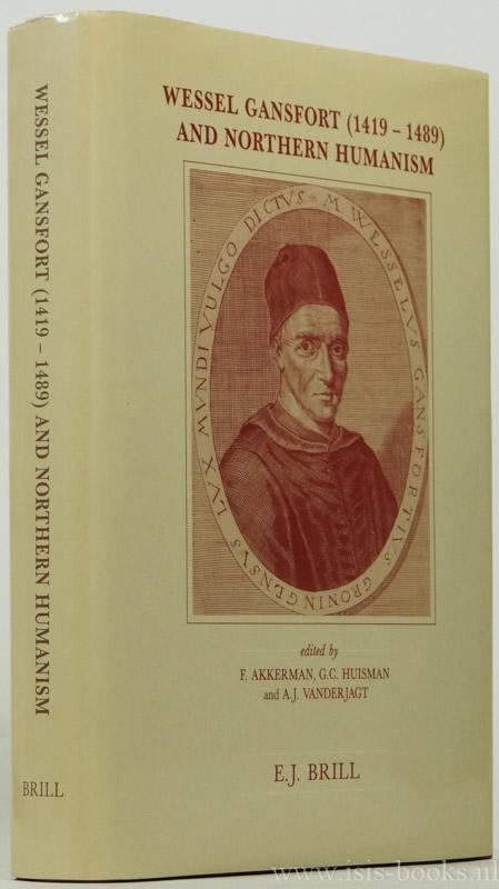 GANSFORT, WESSEL, AKKERMAN, F., HUISMAN, G.C., VANDERJAGT, A.J., (ED.) - Wessel Gansfort (1419-1489) and northern humanism.