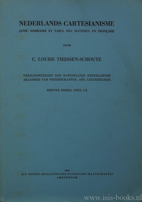 THIJSSEN-SCHOUTE, C.L. - Nederlands cartesianisme (avec sommaire et table des matières en Français).