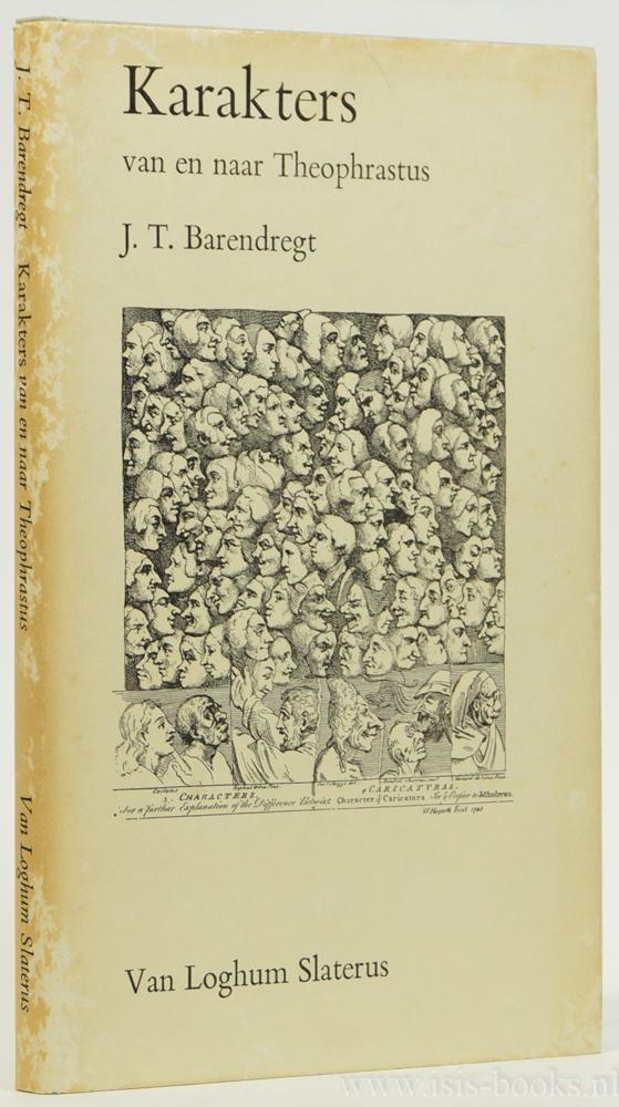 THEOPHRASTUS VAN ERESUS, BARENDREGT, J.T. - Karakters van en naar Theophrastus.