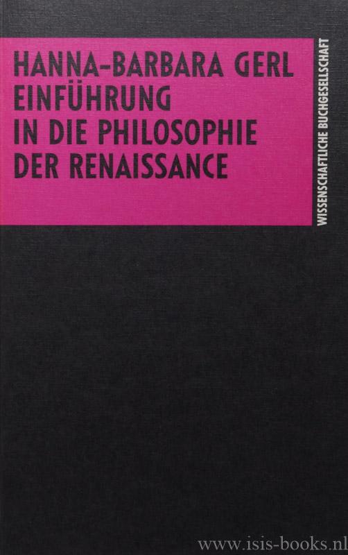 GERL, H.B. - Einführung in die Philosophie der Renaissance.