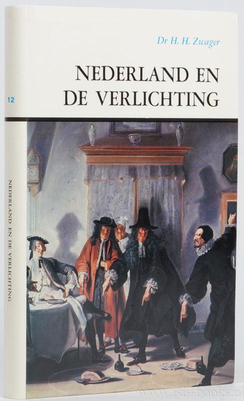ZWAGER, H.H. - Nederland en de Verlichting.