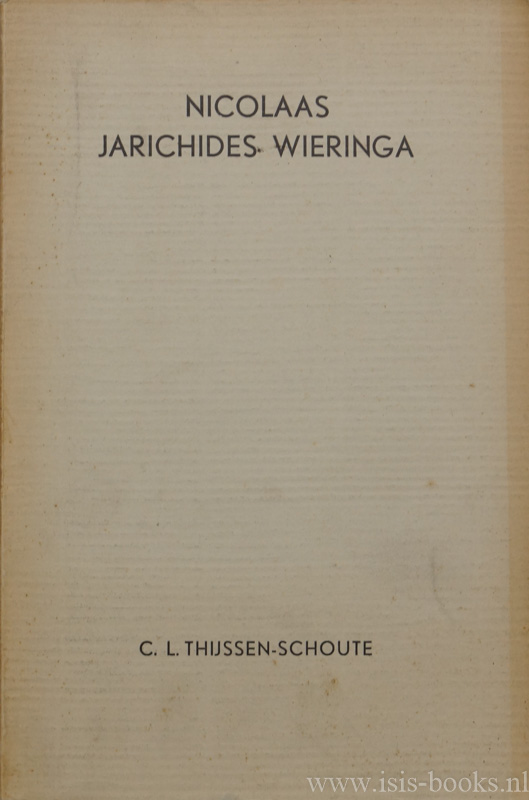 WIERINGA, N.J., THIJSSEN-SCHOUTE, C.L. - Nicolaas Jarichides Wieringa. Een zeventiende-eeuws vertaler van Boccalini, Rabelais, Barclai, Leti e.a. Bevattende ook een onderzoek naar de vermaardheid dier schrijvers in Nederland.