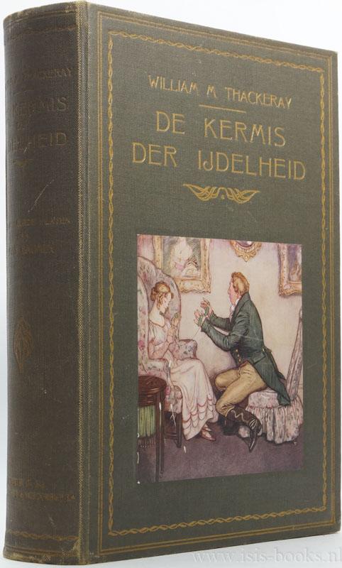 THACKERAY, W.M. - De kermis der ijdelheid. Uit het Engelsch door Diet Blankwaardt. Met 20 platen in kleur van Lewis Baumer.
