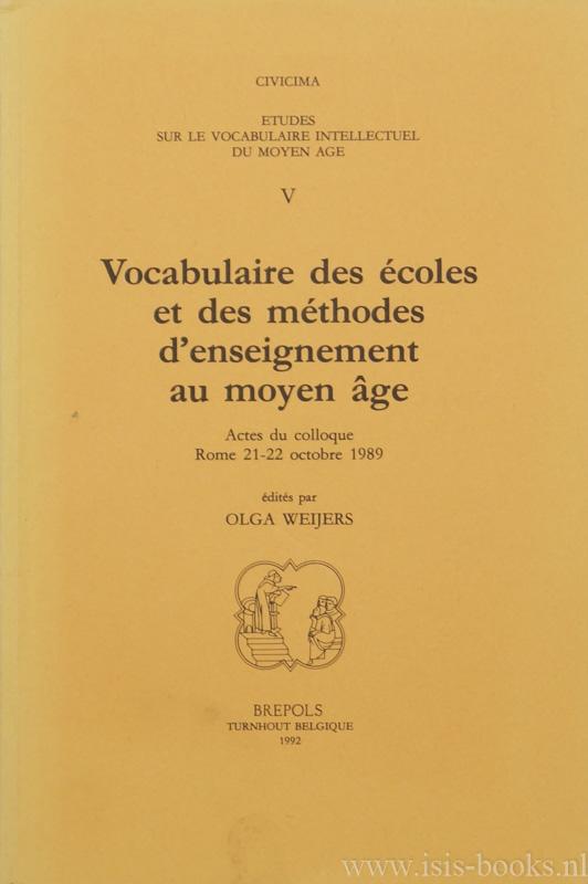 WEIJERS, O. , (ED.) - Vocabulaire des écoles et des méthodes d'enseignment au moyen âge. Actes du colloque Rome 21-22 octobre 1989.
