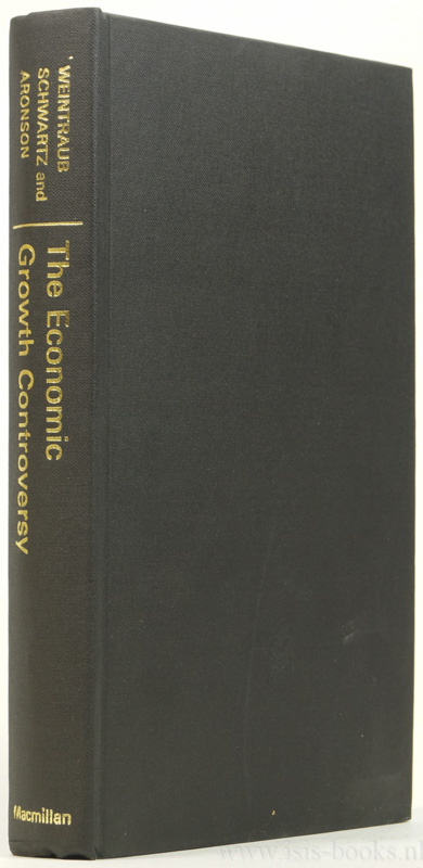 WEINTRAUB, A., SCHWARTZ, E. , ARONSON, J.R., (ED.) - The economic growth controversy.