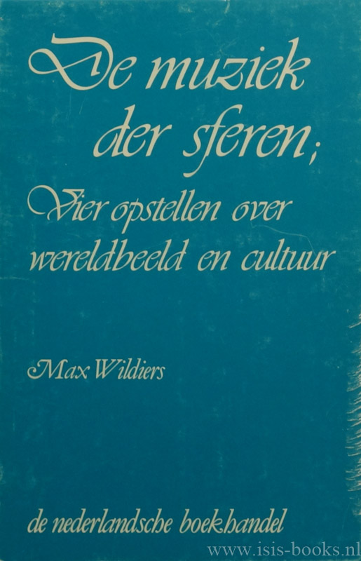WILDIERS, M. - De muziek der sferen. Vier opstellen over wereldbeeld en cultuur. Essay.