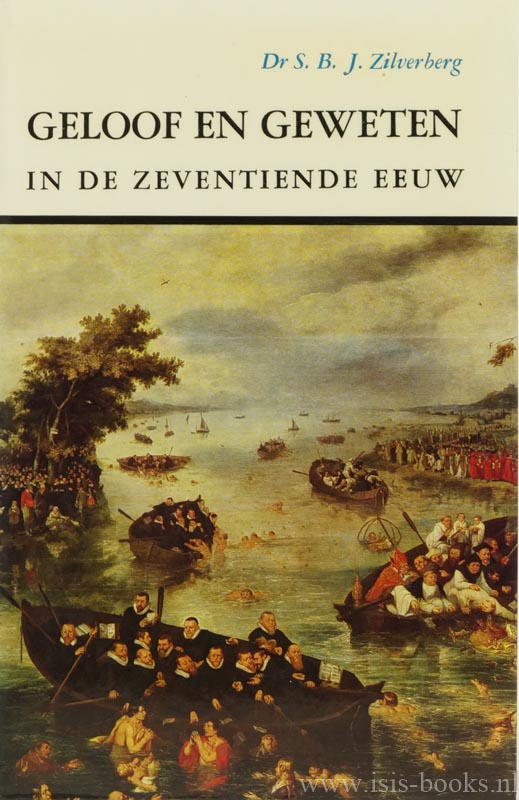 ZILVERBERG, S.B.J. - Geloof en geweten in de zeventiende eeuw.
