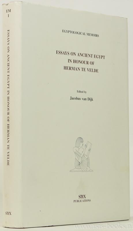 VELDE, H. TE, DIJK, J. VAN, (ED.) - Essays on ancient Egypt in honour of Herman te Velde.