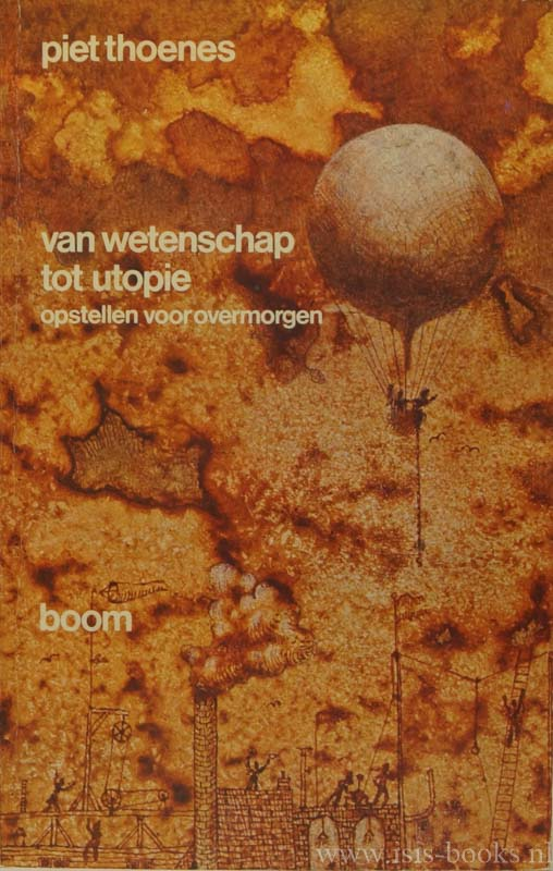 THOENES, P. - Van wetenschap tot utopie. Opstellen voor overmorgen.