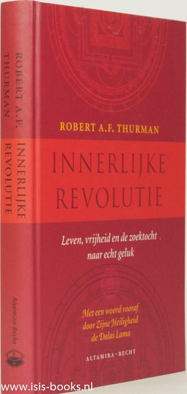 THURMAN, R.A.F. - Innerlijke revolutie. Leven, vrijheid en de zoektocht naar echt geluk. Met een woord vooraf door zijne Heiligheid de Dalai Lama
