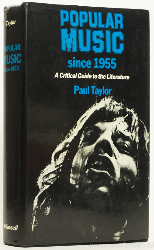 TAYLOR, P. - Popular music since 1955. A critical guide to the literature.