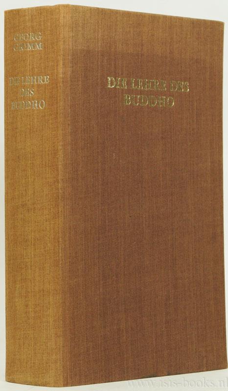 GRIMM, G. - Die Lehre des Buddho. Die Religion der Vernunft und der Meditation. Herausgegeben von M. Keller-Grimm und M. Hoppe.