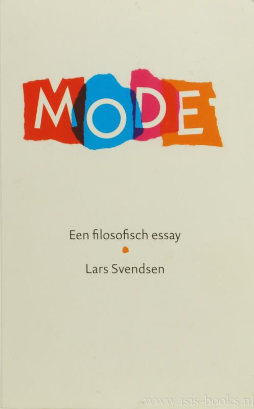 SVENDSEN, L. - Mode. Een filosofisch essay.