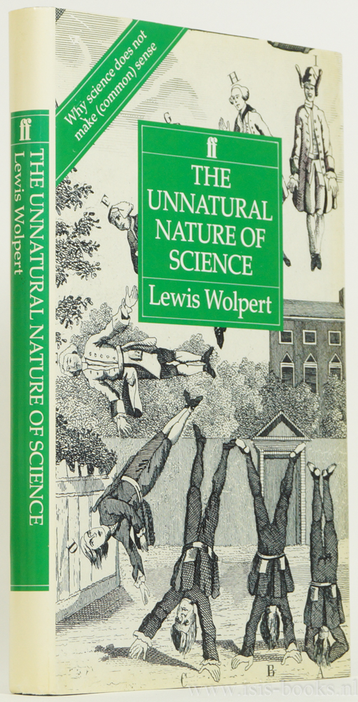 WOLPERT, L. - The unnatural nature of science.