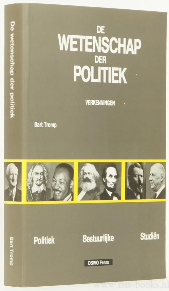 TROMP, B. - De wetenschap der politiek. Verkenningen.