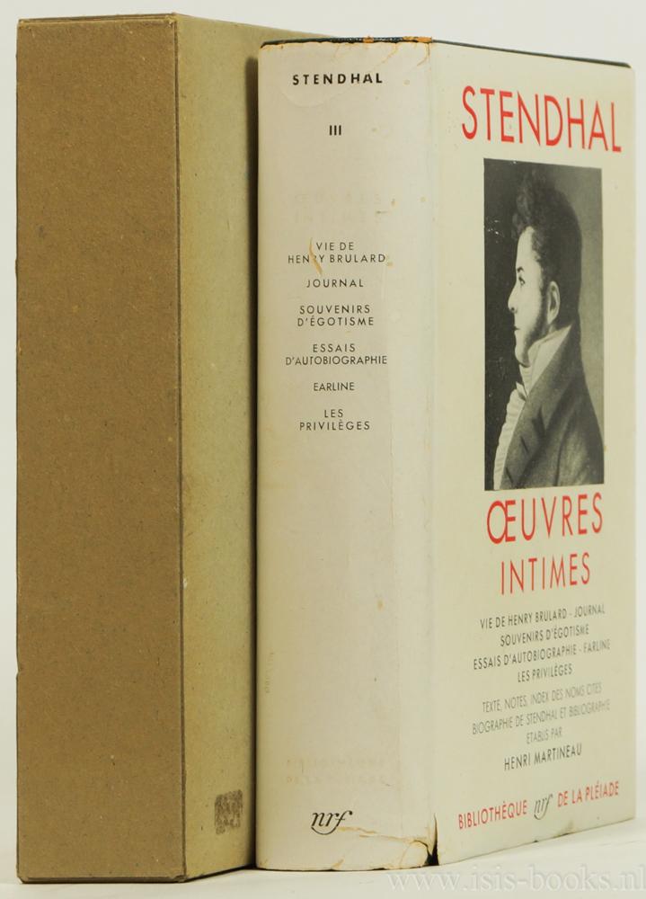 STENDHAL - Oeuvres intimes III. Texte établi et annoté par Henri Martineau.