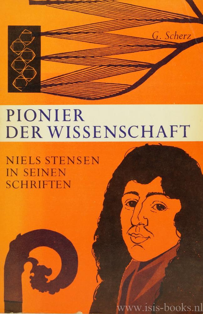 STENSEN, NIELS, SCHERZ, G. - Pionier der Wissenschaft.  Niels Stensen in seinen Schriften.