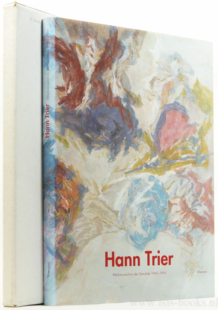 TRIER, HANN, EULER-SCHMIDT, M. , (HRSG.) - Hann Trier. Werkverzeichnis der Gemälde 1990 - 1995.