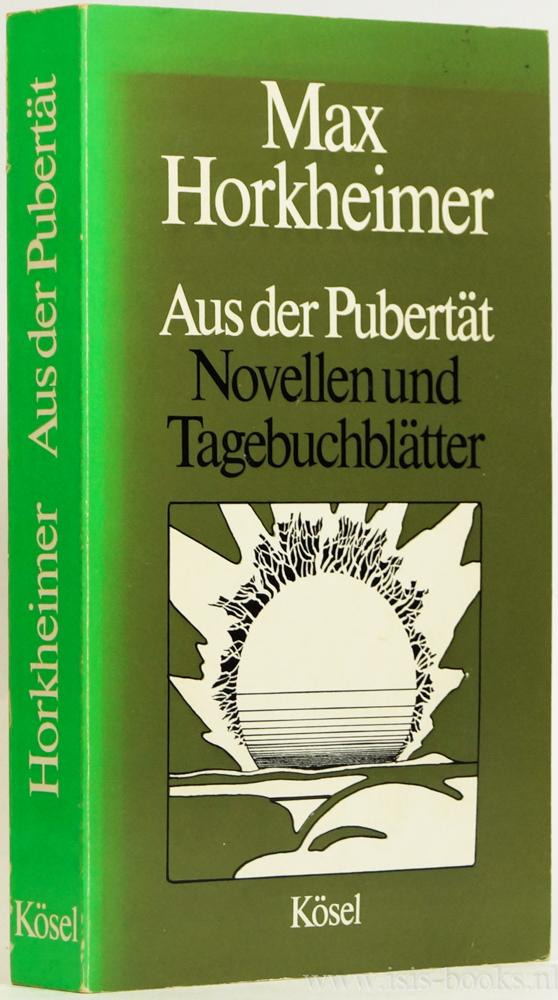 HORKHEIMER, M. - Aus der Pubertät. Novellen und Tagebuchblätter.