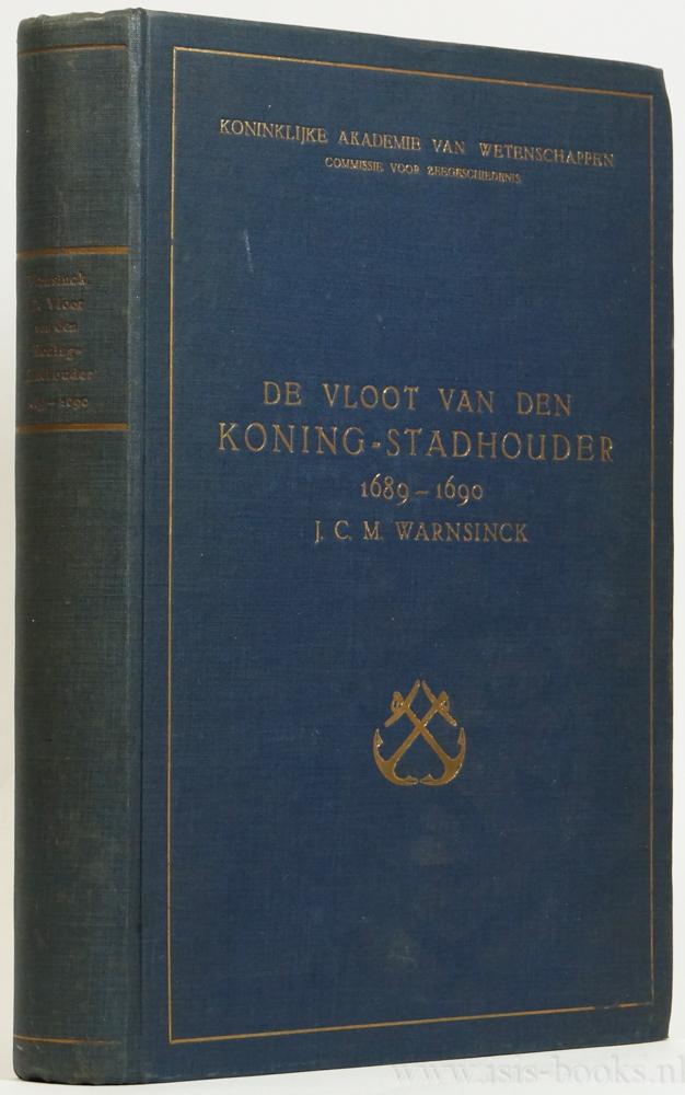 WARNSINCK, J.CM. - De vloot van den koning-stadhouder 1689-1690.
