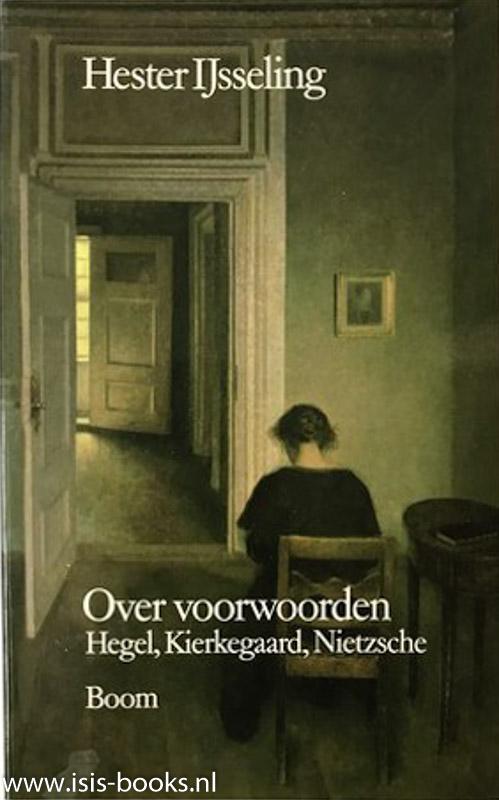 IJSSELING, H. - Over voorwoorden. Hegel, Kierkegaard, Nietzsche.