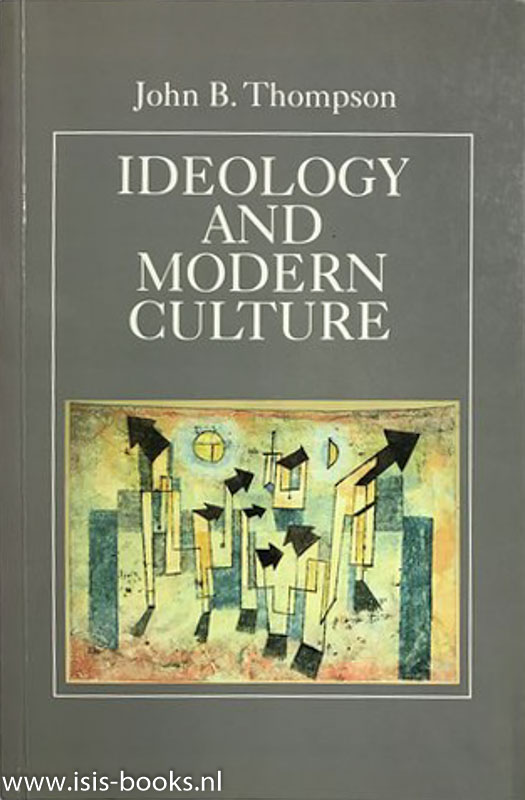 THOMPSON, J.B. - Ideology and modern culture. Critical social theory in the era of mass communication.