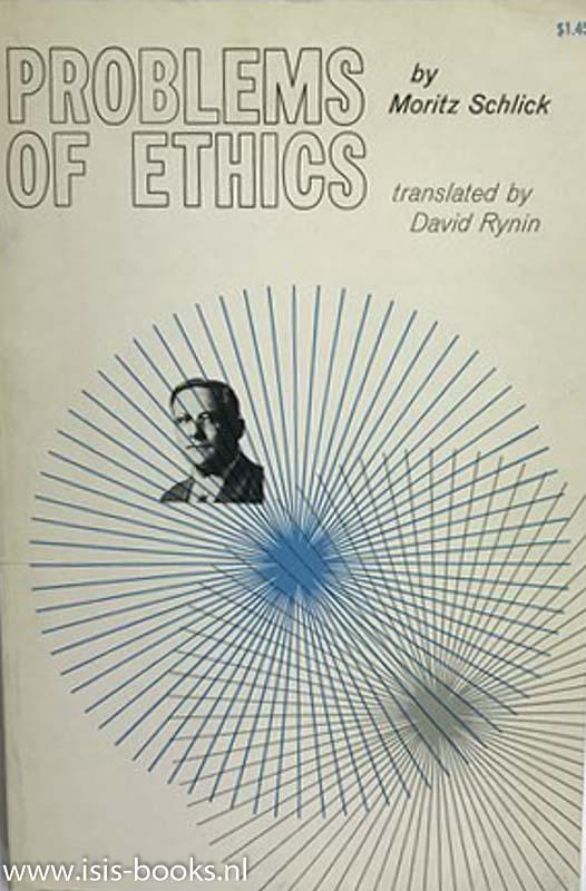 SCHLICK, M. - Problems of ethics