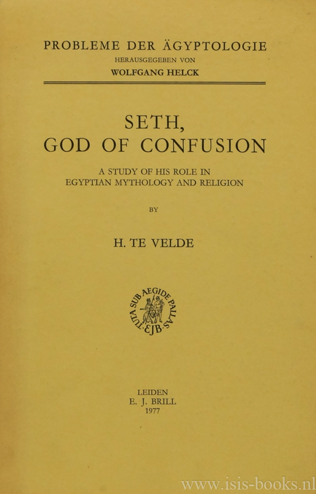 VELDE, H. TE - Seth, god of confusion. A study of his role in Egyptian mythology and religion. Reprint with some corrections.