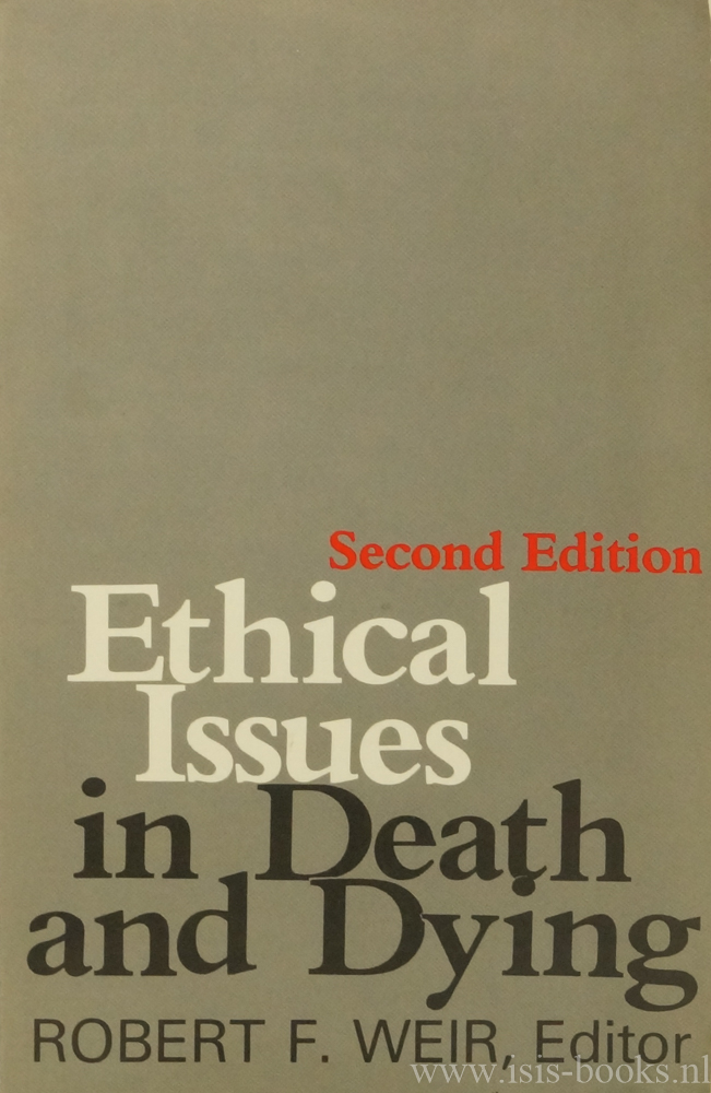 WEIR, R.F., (ED.) - Ethical issues in death and dying.